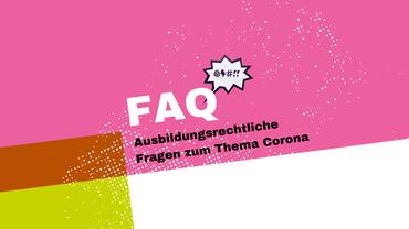 Corona FAQ für Auszubildende